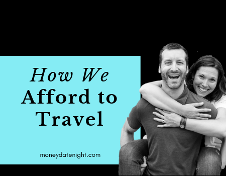 Episode 3: How we afford to travel so much